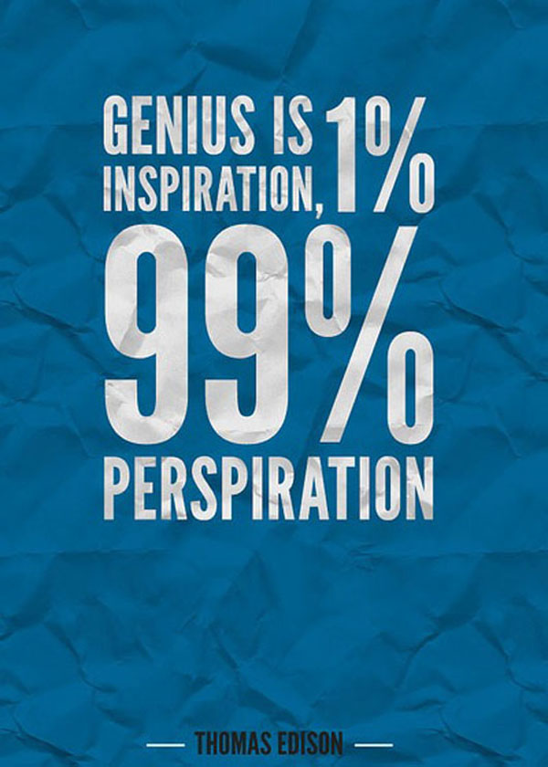 Genius Is 1 Inspiration 99 Perspiration Successis