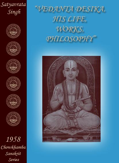 VEDANTA_DESIKA_HIS_LIFE_WORKS_PHILOSOPHY_by_Satyavrata_Singh_Chowkhamba_Sanskrit_Series_1958